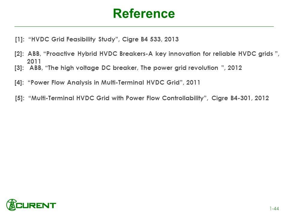Reference [1]: HVDC Grid Feasibility Study , Cigre B4 533, 2013